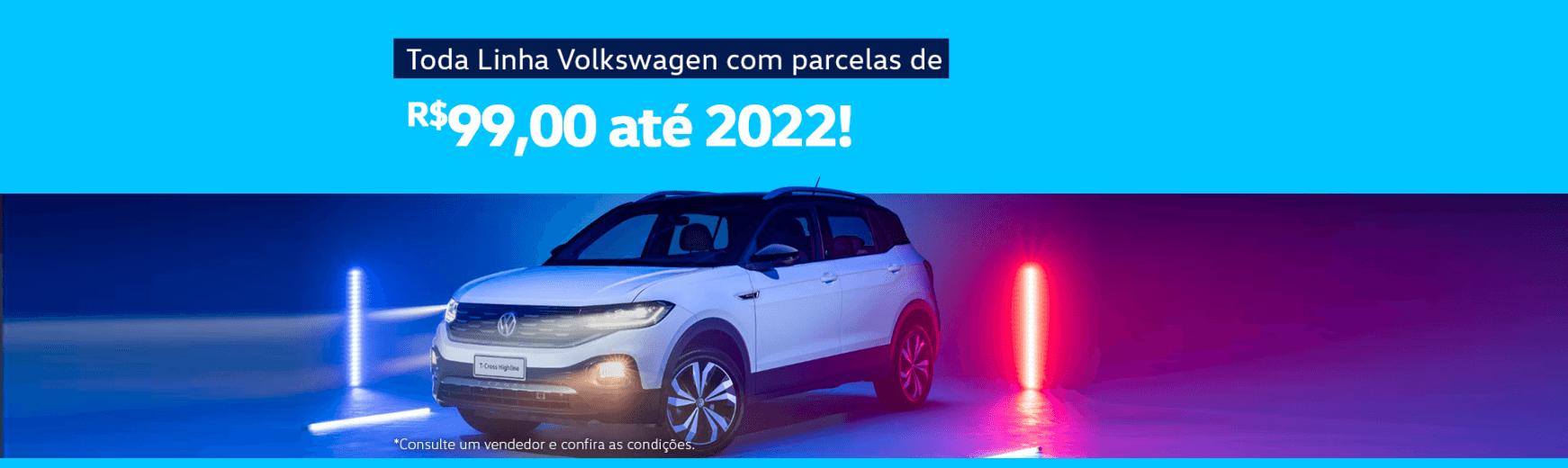Parcelas de R$ 99,00 até 2022 para a Linha VW